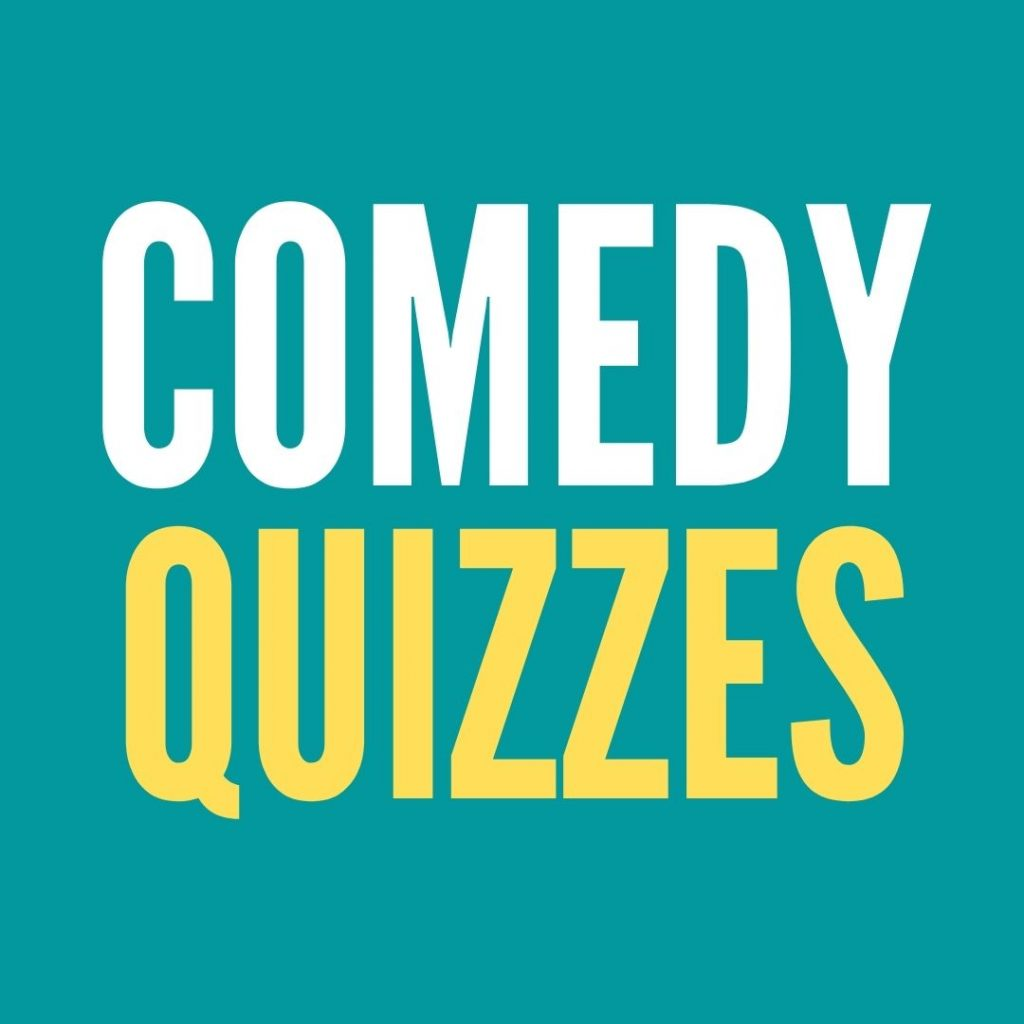 Comedy Quizzes